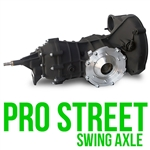 Pro Street Transaxle - Swing Axle (specify Ring & Pinion)